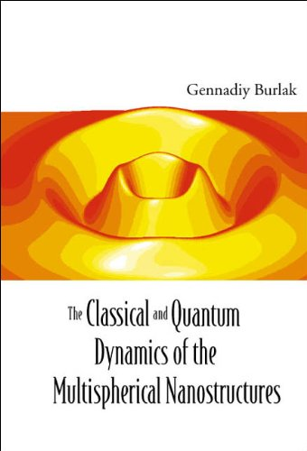 9781860944444: The Classical And Quantum Dynamics Of The Multispherical Nanostructures