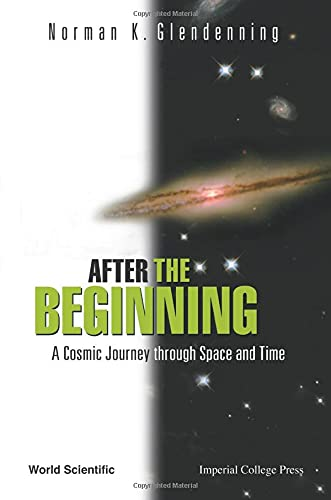 9781860944482: After The Beginning: A Cosmic Journey Through Space And Time