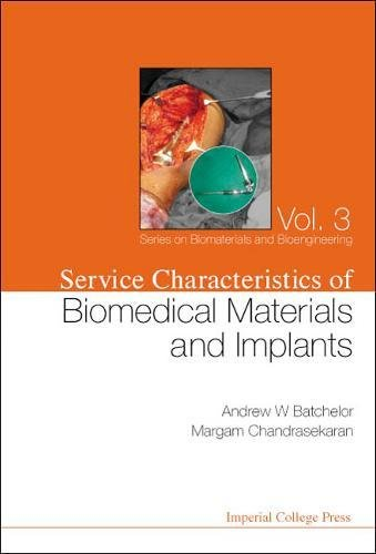 Service Characteristics of Biomedical Materials and Implants (Series on Biomaterials and ...