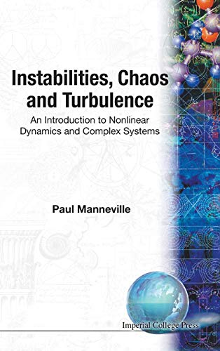 9781860944833: Instabilities, Chaos And Turbulence: An Introduction To Nonlinear Dynamics And Complex Systems