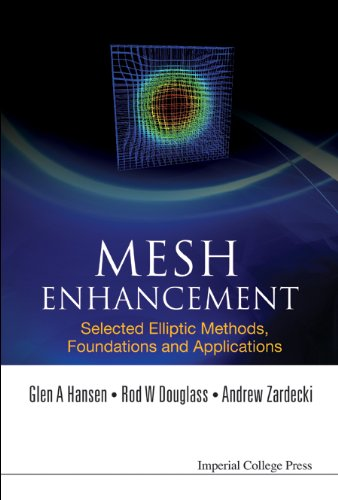 9781860944871: Mesh Enhancement: Selected Elliptic Methods, Foundations And Applications
