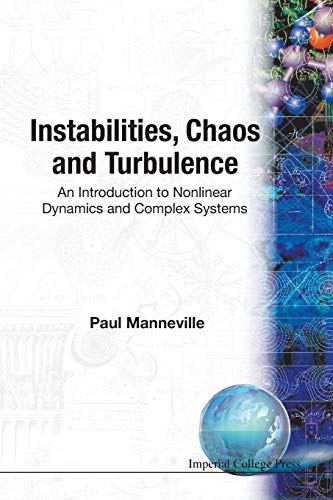 9781860944918: Instabilities, Chaos And Turbulence: An Introduction To Nonlinear Dynamics And Complex Systems
