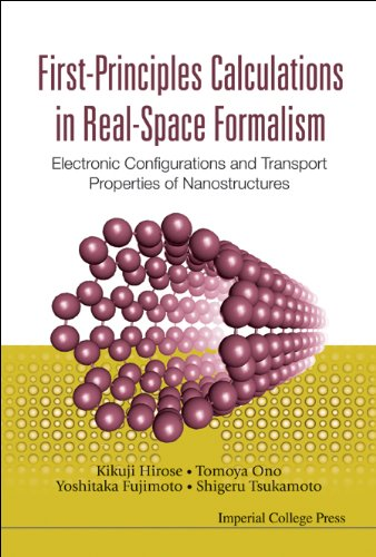 9781860945120: First-Principles Calculations In Real-Space Formalism: Electronic Configurations And Transport Properties Of Nanostructures