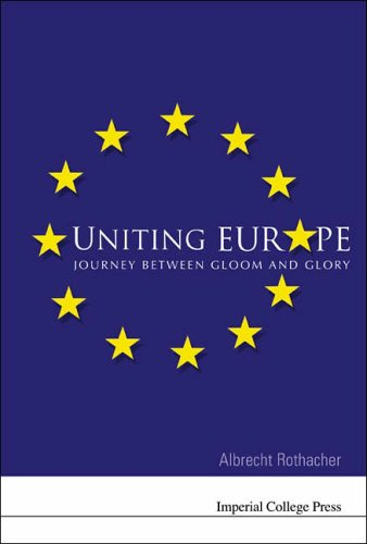 9781860945168: Uniting Europe: Journey Between Gloom And Glory