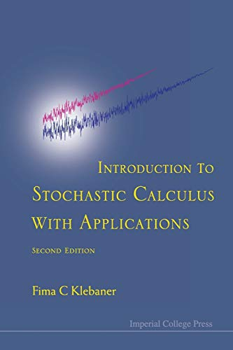 9781860945663: Introduction to Stochastic Calculus with Applications