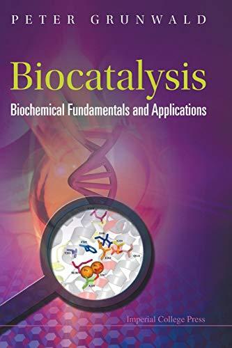 Biocatalysis: Biochemical Fundamentals and Applications: Grunwald, Peter