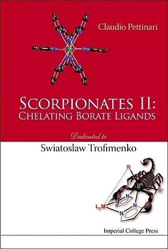 SCORPIONATES II: CHELATING BORATE LIGANDS - DEDICATED TO SWIATOSLAW TROFIMENKO: PETTINARI CLAUDIO