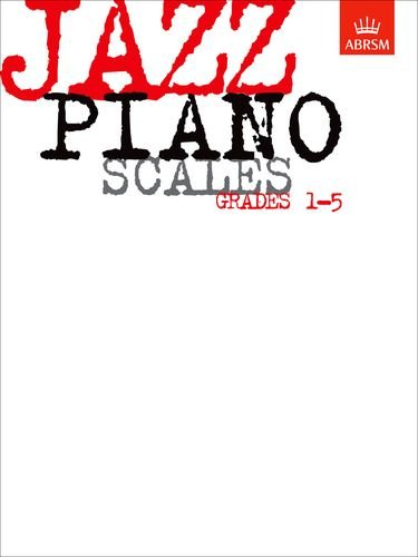 Jazz Piano Scales, Grades 1-5: ABRSM, Charles Beale