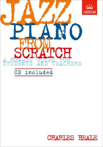 Jazz Piano from Scratch : A How-To: Beale, Charles