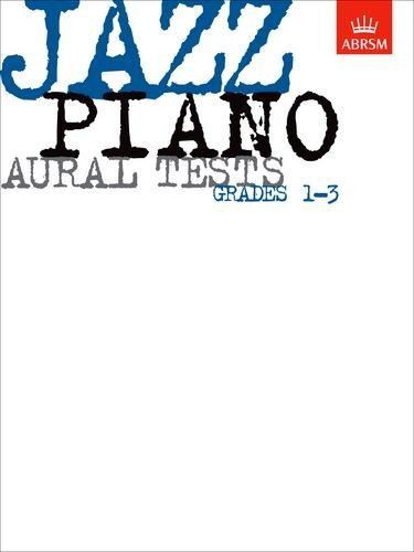 9781860960161: Jazz Piano Aural Tests, Grades 1-3 (ABRSM Exam Pieces)