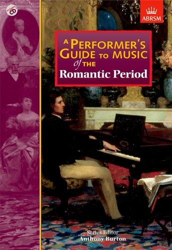 9781860961946: A Performer's Guide to Music of the Romantic Period