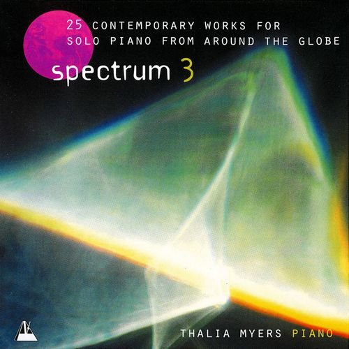 9781860962356: Spectrum 3 CD: 25 Contemporary Works for Solo Piano from Around the World. Thalia Myers: Piano