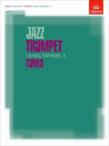 9781860963124: Jazz Trumpet Tunes, Level/Grade 3: Score, Part & CD: Level/grade 3 Tunes (ABRSM Exam Pieces)