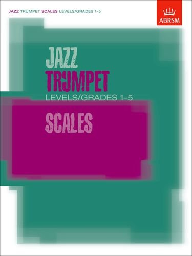 9781860963322: JAZZ TRUMPET SCALES BOOK LEVELS/GRADES 1-5 (ABRSM Exam Pieces)
