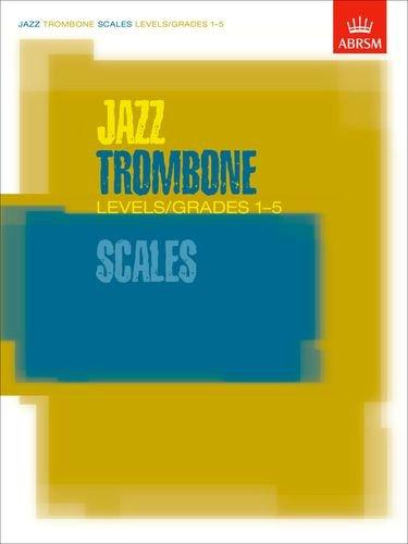 9781860963339: JAZZ TROMBONE SCALES BOOK LEVELS/GRADES 1-5 (ABRSM Exam Pieces)