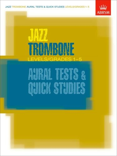 9781860963384: Jazz Trombone Aural Tests and Quick Studies Levels/Grades 1-5 (ABRSM Exam Pieces)