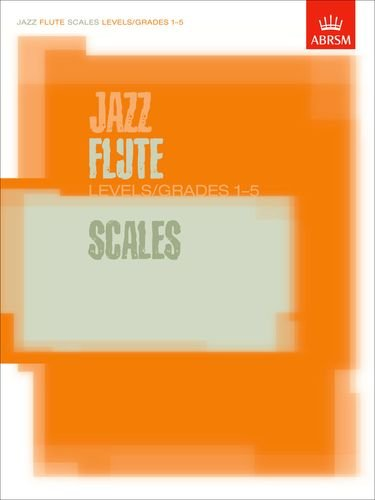 9781860963452: Jazz Flute Scales Levels/Grades 1-5 Book (ABRSM Exam Pieces)