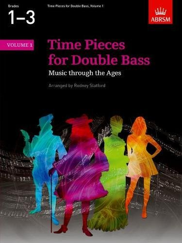 Time Pieces for Double Bass: v. 1 (Time Pieces (Abrsm)): Slatford, Rodney