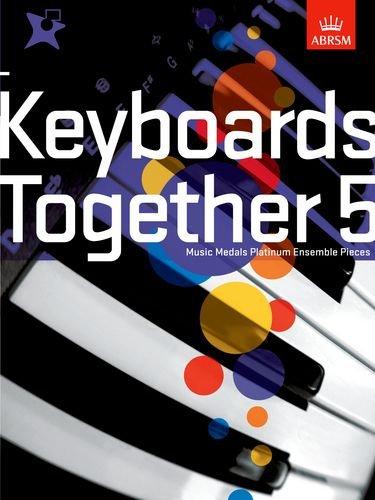9781860966989: Keyboards Together 5: Music Medals Platinum Keyboard Ensemble Pieces: v. 5 (ABRSM Music Medals)