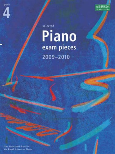 Selected Piano Exam Pieces 2009-2010 Grade 4