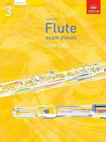 9781860968334: Selected Flute Exam Pieces 2008-2013, Grade 3 Part (ABRSM Exam Pieces)