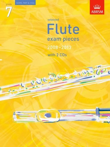 9781860968426: Selected Flute Exam Pieces 2008-2013, Grade 7 Score, Part & 2 CDs (ABRSM Exam Pieces)
