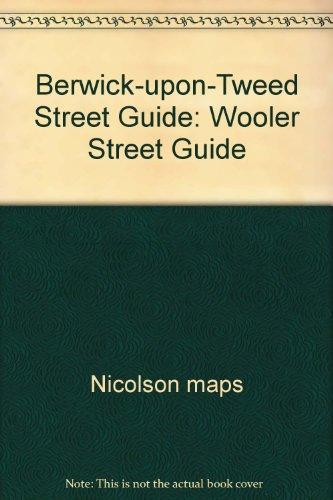 9781860970528: Berwick-upon-Tweed Street Guide: Wooler Street Guide