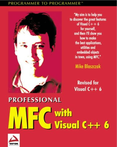 9781861000156: PROFESSIONAL MFC WITH VISUAL C++ 6 (Programmer to programmer)