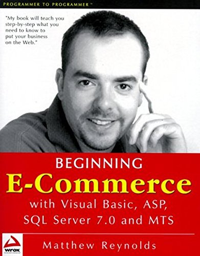 9781861003980: Beginning E-Commerce with Visual Basic, ASP, SQL Server 7.0 and MTS
