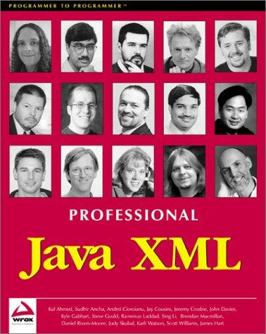 Professional Java XML (186100401X) by Andrei Cioroianu; Brendan Macmillan; Daniel Rivers-Moore; James Hart; Jay Cousins; Jeremy Crosbie; John Davies; Judy Skubal; Kal Ahmed; Karli...