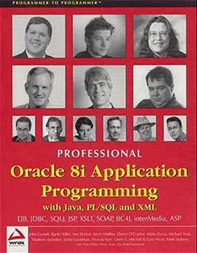 Professional Oracle 8i Application Programming with Java, PL/SQL and XML (9781861004840) by Michael Awai; Matthew Bortniker; John Carnell; Kelly Cox; Daniel O'Connor; Mario Zucca; Sean Dillon; Thomas Kyte; Ann Horton; Frank Hubeny; Glenn...