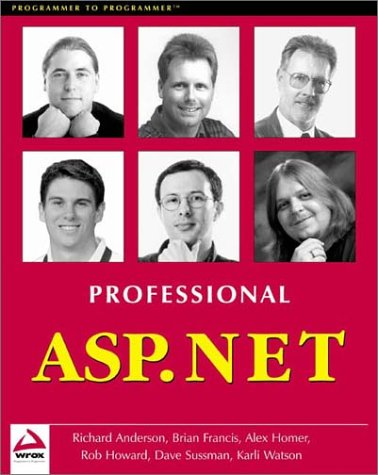 Professional ASP.NET: Dave Sussman, Alex Homer, Rob Howard, Karli Watson, Brian Francis, Richard ...