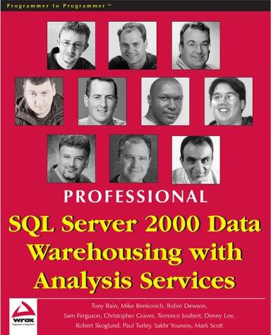 Professional SQL Server 2000 Data Warehousing with: Chris Graves, Mark