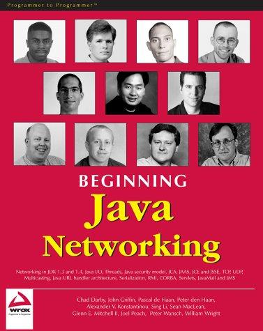 Beginning Java Networking (1861005601) by Alexander V. Konstantinou; Chad Darby; Glenn E. Mitchell II; Joel Peach; John Griffin; Pascal de Haan; Peter Wansch; Peter den Haan; Sameer Tyagi;...