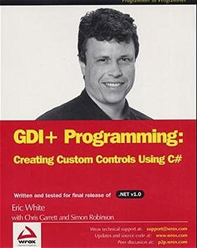 GDI+ Programming: Creating Custom Controls Using C#: Eric White; Chris Garrett
