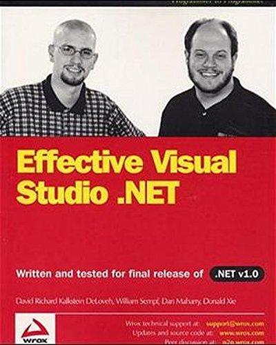 Effective Visual Studio .NET: David Richard Kalkstein DeLoveh; Dan Maharry; Bill Sempf; Don Xie