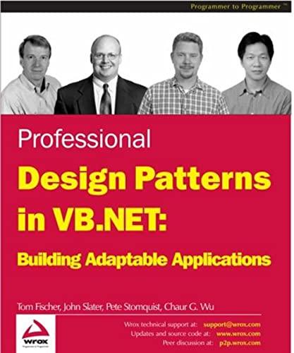 Professional Design Patterns in VB.NET: Building Adaptable: Tom Fischer; John