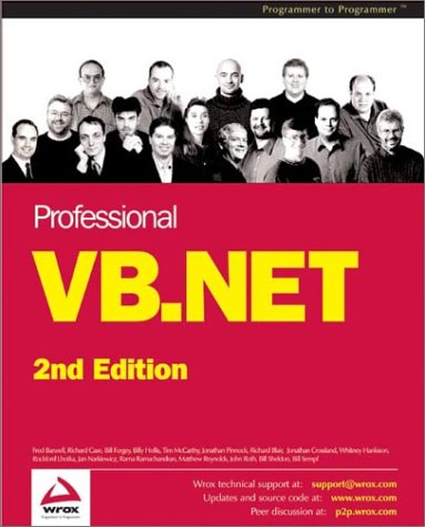 Professional VB.NET, 2nd Edition (1861007167) by Fred Barwell; Richard Blair; Jonathan Crossland; Richard Case; Bill Forgey; Whitney Hankison; Billy S. Hollis; Rockford Lhotka; Tim McCarthy; John...