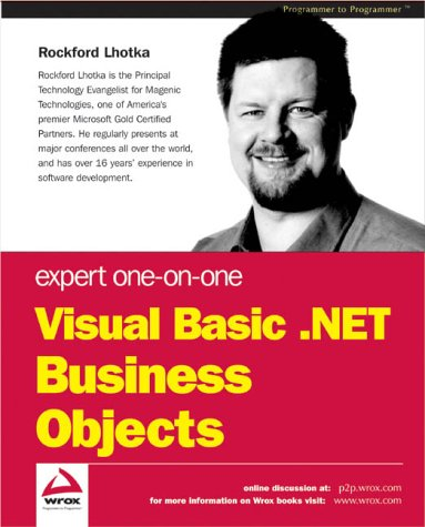 Expert One-on-One Visual Basic .NET Business Objects (1861007264) by Wrox Author Team; Lhotka, Rockford