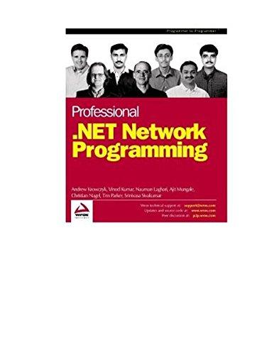 Professional .NET Network Programming (1861007353) by Srinivasa Sivakumar; Ajit Mungale; Andrew Krowczyk; Vinod Kumar; Christian Nagel; Nauman Laghari; Tim Parker