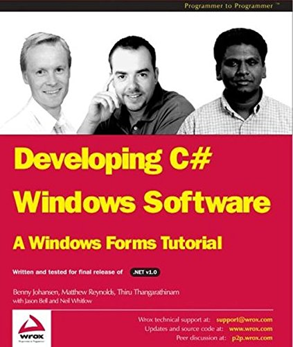 Developing C# Windows Software: A Windows Forms: Jason Bell, Matthew