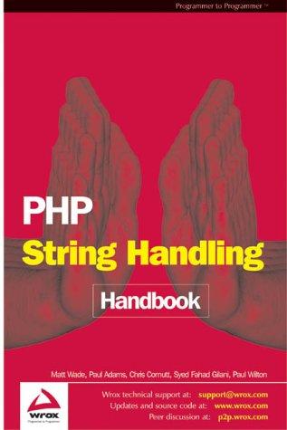 PHP String Handling Handbook (186100835X) by Matt Wade; Paul Adams; Chris Cornutt; Syed Fahad Gilani; Vikram Vaswani