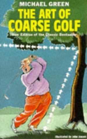 The Art of Coarse Golf: Michael Green