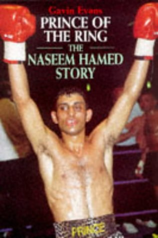 Prince of the Ring: The Naseem Hamed Story (1861050216) by Gavin Evans