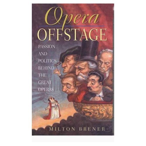 9781861050250: Opera Offstage: Passion and Politics Behind the Great Opera