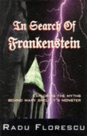 9781861050335: In Search of Frankenstein: Exploring the Myths Behind Mary Shelley's Monster