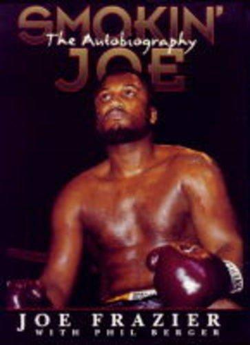Smokin' Joe: The Autobiography (9781861050403) by Frazier, Joe