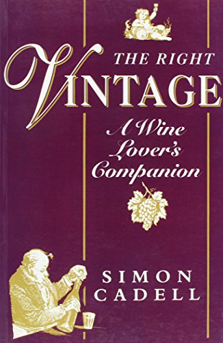 9781861050694: The Right Vintage: A Wine Lover's Companion