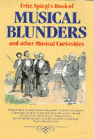 Musical Blunders: And Other Musical Curiosities (1861050755) by Spiegl, Fritz