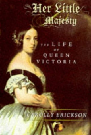 9781861050793: Her Little Majesty: The Life of Queen Victoria